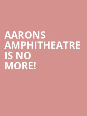 Aarons Amphitheatre is no more