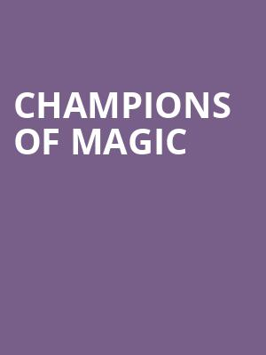 Champions of Magic at Fabulous Fox Theater