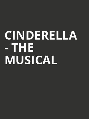 Cinderella - The Musical at Fabulous Fox Theater