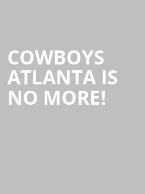 Cowboys Atlanta is no more