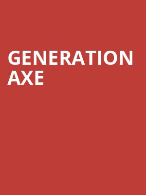 Generation Axe at Tabernacle