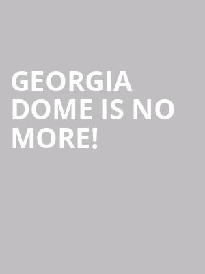 Georgia Dome is no more