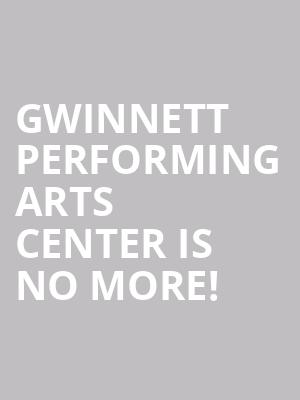 Gwinnett Performing Arts Center is no more