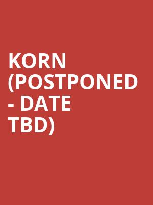 Korn %28Postponed - Date TBD%29 at Tabernacle