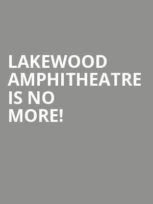 Lakewood Amphitheatre is no more