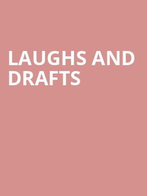 Laughs and Drafts at Tabernacle
