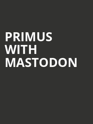 Primus with Mastodon at Fabulous Fox Theater