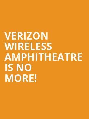 Verizon Wireless Amphitheatre is no more