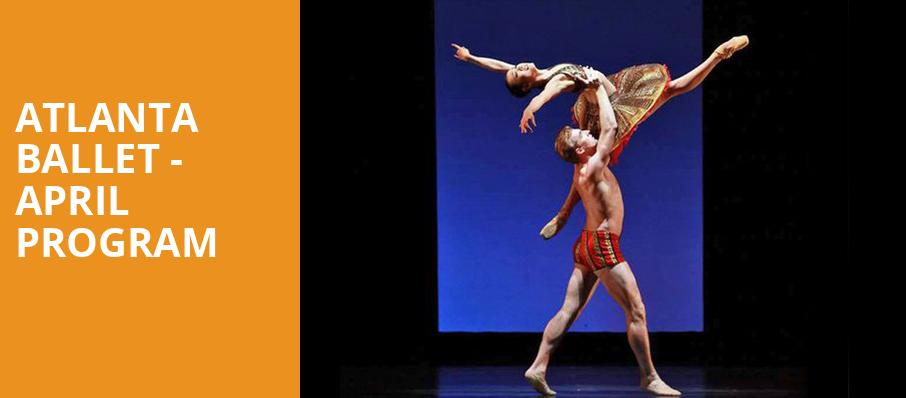 Atlanta Ballet April Program, Cobb Energy Performing Arts Centre, Atlanta