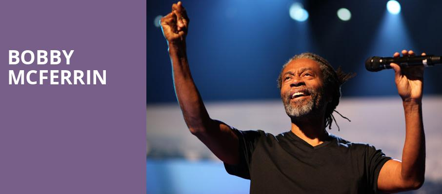 Bobby McFerrin, Atlanta Symphony Hall, Atlanta