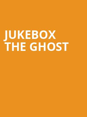 Jukebox the Ghost Poster
