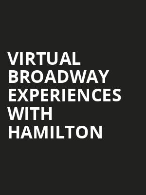 Virtual Broadway Experiences with HAMILTON, Virtual Experiences for Atlanta, Atlanta