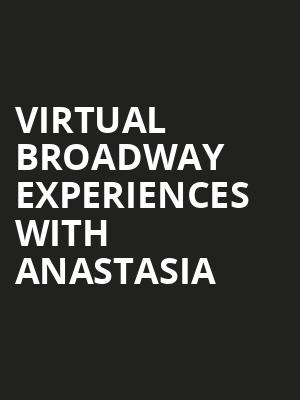 Virtual Broadway Experiences with ANASTASIA, Virtual Experiences for Atlanta, Atlanta